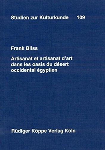 Artisanat et artisanat d\'art dans les oasis du désert occidental égyptien (Studien zur Kulturkunde Bd. 109)