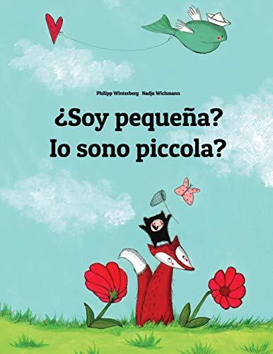 ¿Soy pequeña? Io sono piccola?: Libro infantil ilustrado español-italiano (Edición bilingüe) - 9781496044426 por Philipp Winterberg