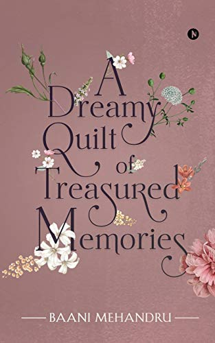 A Dreamy Quilt of Treasured Memories