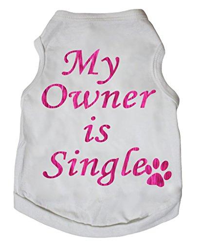 ly weiß Baumwolle T-Shirt Pink My Besitzer ist Single Hund Kleid (Hund Und Besitzer Halloween Kostüme)