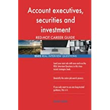 Account executives, securities and investment RED-HOT Career; 2532 REAL Intervie