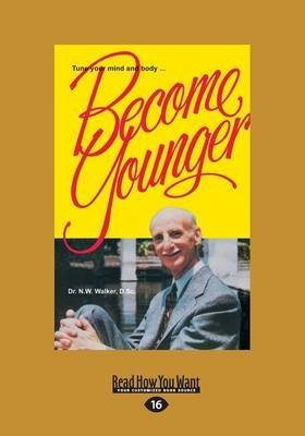 [Become Younger] (By: Norman W. Walker) [published: May, 2013]
