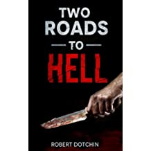 Two Roads to Hell