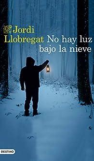 No hay luz bajo la nieve par Jordi Llobregat
