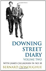 By Bernard Donoughue Downing Street Diary Volume Two: With James Callaghan in No. 10: With James Callaghan in No. 10 v. 2 [Hardcover]