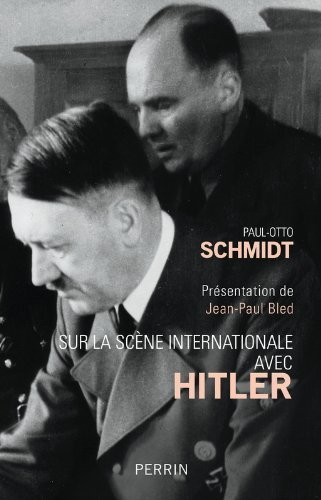 Sur la scne internationale avec Hitler de Paul-Otto Schmidt (5 juin 2014) Broch