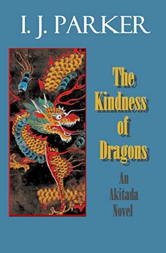 The Kindness of Dragons: An Akitada novel (Akitada mysteries Book 18) (English Edition)