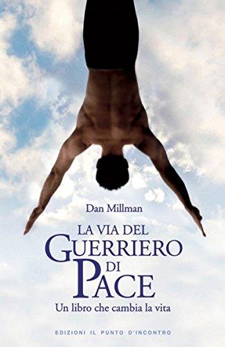 La via del guerriero di pace: Un libro che