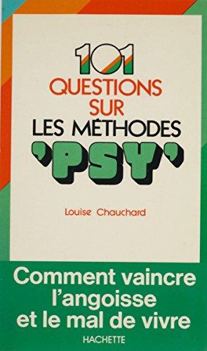 101 réponses sur les méthodes «psy»