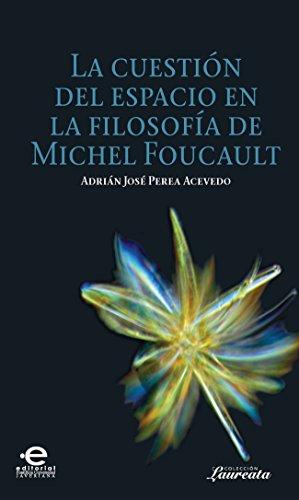 La cuestión del espacio en la filosofía de Michel Foucault (Laureata) por José Perea Adrián