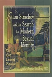 Lytton Strachey and the Search for Modern Sexual Identity: The Last Eminent Victorian (Haworth Gay & Lesbian Studies) by Julie Anne Taddeo (2002-07-18)