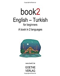 Book2 English - Turkish For Beginners: A Book In 2 Languages by Johannes Schumann (2008-10-15)