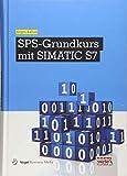 SPS-Grundkurs mit SIMATIC S7 (elektrotechnik)