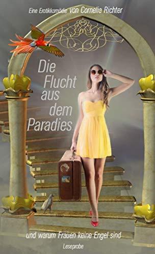 Die Flucht aus dem Paradies...  (Leseprobe): und warum Frauen keine Engel sind