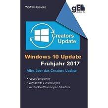 Windows 10 Update - Frühjahr 2017: Alles über das Creators Update