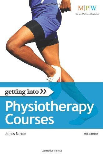 By James Barton Getting into Physiotherapy Courses by Barton, James ( Author ) ON Feb-18-2010, Paperback [Paperback]