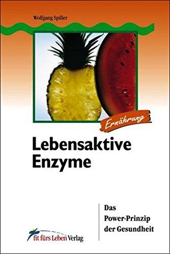 Abbildung: Lebensaktive Enzyme: Das Power-Prinzip der Gesundheit (Fit fürs Leben Verlag in der Natura Viva Verlags GmbH)