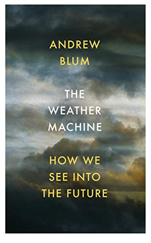 The Weather Machine: How We See Into the Future (English Edition)