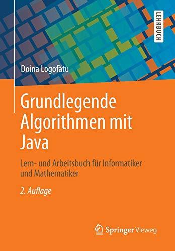 Grundlegende Algorithmen mit Java: Lern- und Arbeitsbuch für Informatiker und Mathematiker
