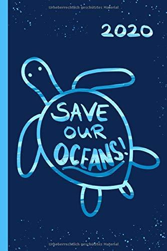 2020 SAVE OUR OCEANS!: Kalender 2020  Softcover  1 Woche auf 2 Seiten  Planer  Terminkalender  Wochenplaner  Geschenk für Klima- und Umweltschützer