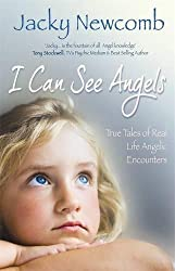 I Can See Angels: True Tales of Real Life Angelic Encounters