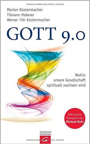 Gott 9.0: Wohin unsere Gesellschaft spirituell wachsen wird ( 25. Oktober 2010 )