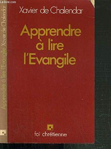 Apprendre à lire l'Évangile par Xavier de Chalendar