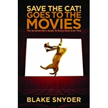 Save the Cat Goes to the Movies: The Screenwriter's Guide to Every Story Ever Told (English Edition)