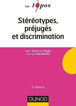 Stéréotypes, préjugés et discriminations (Les Topos) par [Légal, Jean-Baptiste, Delouvée, Sylvain]