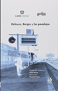 Deleuze, Borges y las paradojas par  Ángeles Mª del Rosario Pérez Bernal