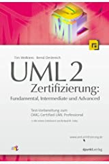 UML 2.0 Zertifizierung: Fundamental, Intermediate und Advanced Broschiert