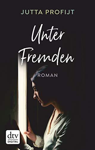 Unter Fremden: Roman