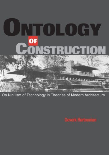 Ontology of Construction: On Nihilism of Technology and Theories of Modern Architecture by Gevork Hartoonian (1997-03-28) par Gevork Hartoonian