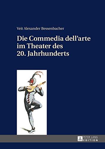 Die Commedia dellarte im Theater des 20. Jahrhunderts (German Edition)
