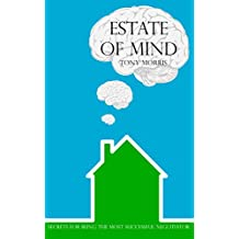 Estate of Mind: Secrets for Being the Most Successful Negotiator