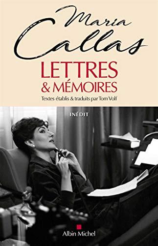 Lettres et mémoires: Lettres et mémoires inachevés par Maria Callas