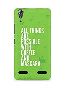 AMEZ all things are possible with coffee and mascara Back Cover For Lenovo A6000