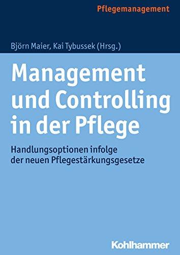 Management und Controlling in der Pflege: Handlungsoptionen infolge der neuen Pflegestärkungsgesetze