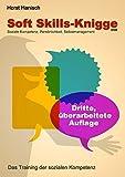 Soft Skills-Knigge 2100: Soziale Kompetenz, Persönlichkeit, Selbstmanagement