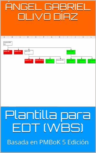 Plantilla para EDT (WBS): Basada en PMBoK 5 Edición por Ángel Gabriel Olivo Díaz