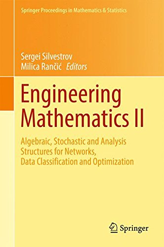 2: Engineering Mathematics II: Algebraic, Stochastic and Analysis Structures for Networks, Data Classification and Optimization (Springer Proceedings in Mathematics & Statistics)