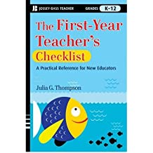 [(The First-Year Teacher's Checklist: A Quick Reference for Classroom Success)] [Author: Julia G. Thompson] published on (April, 2009)