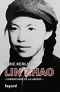 Lin Zhao : 'Combattante de la liberté' par Anne Kerlan