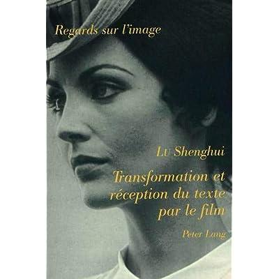 Transformation et réception du texte par le film: Pour une nouvelle problématique de l'adaptation