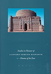 [(Studies in Honour of Clifford Edmund Bosworth: Volume 1 : Hunter of the East: Arabic and Semitic Studies)] [Edited by Ian Richard Netton] published on (December, 1999)