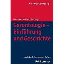 Grundriss Gerontologie: Gerontologie - Einführung und Geschichte (Urban-taschenbucher, Band 750)