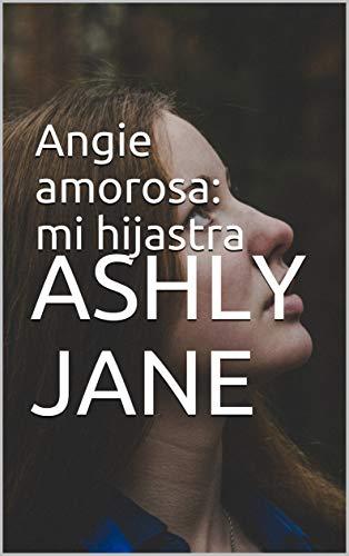 Angie amorosa: mi hijastra de Ashly Jane