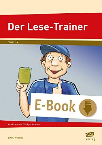 Der Lese-Trainer: Vom Lesen zum flüssigen Vorlesen (1. bis 4. Klasse)