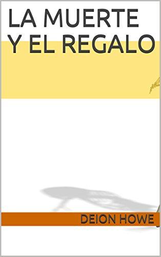 La muerte y el Regalo eBook: Deion Howe: Amazon.es: Tienda Kindle