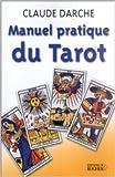 Manuel pratique du Tarot de Claude Darche ( juin 2001 )